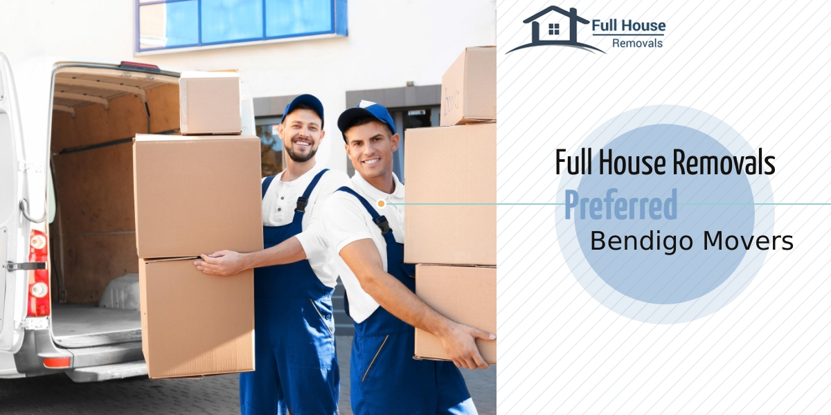 full house removals preferred bendigo movers
